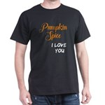 Pumpkin Spice I Love You Funny Fall Thanks T-Shirt