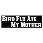 Bird Flu Ate My Mother Bumpersticker