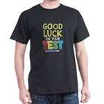 School Fun Good Luck on Your Test Teacher T-Shirt