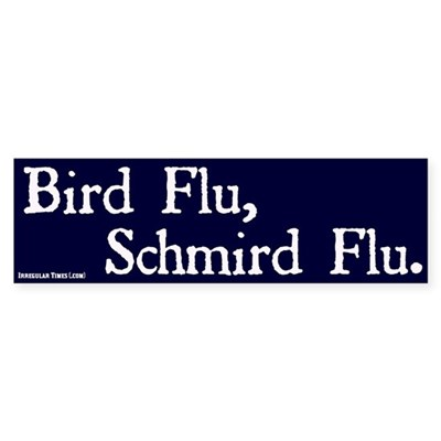 Bird Flu Schmird Flu Bumper Sticker