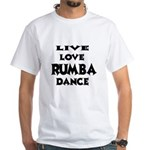 Live Love Rumba Dance Shirt