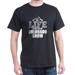 Life is better on Colorado snow 2 T-Shirt