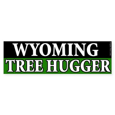 Wyoming Tree Hugger bumper sticker