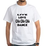 Live Love Cha Cha Cha Dance Shirt