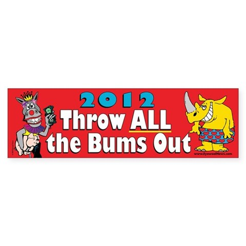Throw ALL the Bums Out Bumper 10 pk Conservative Bumper Sticker 10 pk by CafePress