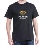 Prayer The Most Reliable WiFi Connection T T-Shirt