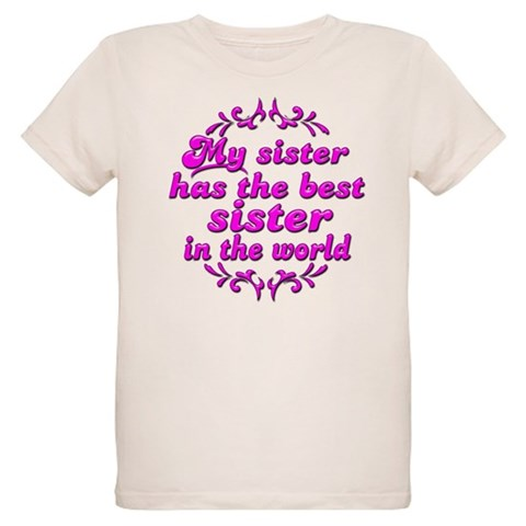 Best Sister  Funny Organic Kids T-Shirt by CafePress