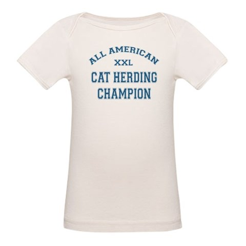 AA Cat Herding Champion  Funny Organic Baby T-Shirt by CafePress