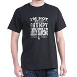 Grumpy Belly Dancer Funny Gift T-Shirt