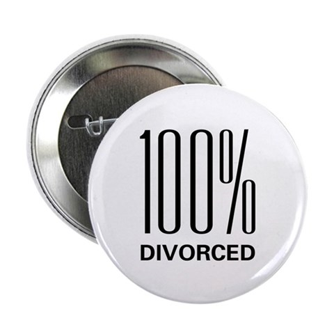 100 Percent Divorced  Wife 2.25 Button 100 pack by CafePress