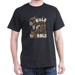 Gobble Till You Wobble Turkey T-Shirt