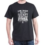 Grumpy Rumba Dancer Funny Gift T-Shirt