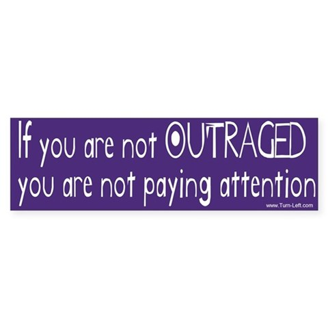 - If you are not Outraged... Pets Bumper Sticker by CafePress