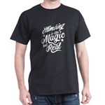 Climbing Is Like Magic But Real T-Shirt