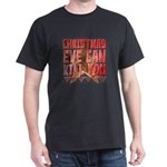 Christmas Eve Can Kill You T-Shirt