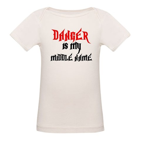 Danger Is My Middle Name  Funny Organic Baby T-Shirt by CafePress
