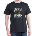 Have No Fear The Namibian Is Here T-Shirt