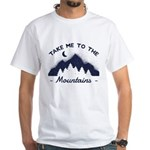 Take me to the mountain T-Shirt