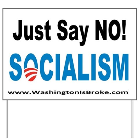 - Just Say No Socialism tea party Anti obama Yard Sign by CafePress