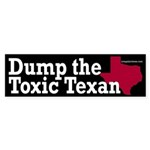 Dump the Toxic Texan bumper sticker