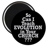 So Can I Teach Evolution in Your Church? (Magnet)