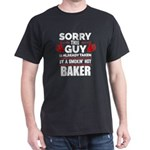 Sorry Guy Already taken by hot Baker Pastr T-Shirt