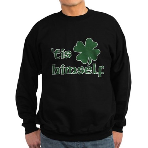'Tis Himself  Humor Sweatshirt dark by CafePress