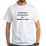 Admin. Professionals Day White T-Shirt