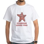 Starfish Loves You White T-Shirt