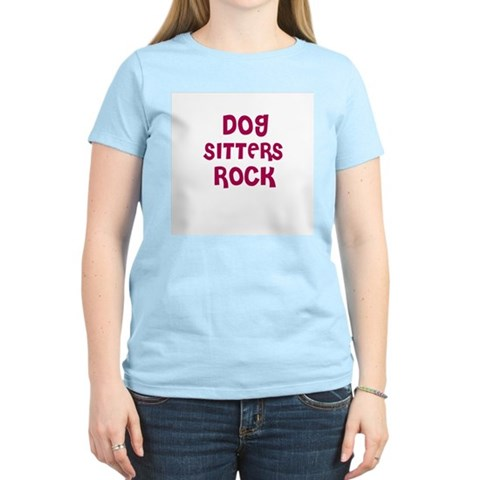 DOG SITTERS ROCK Women's Pink T-Shirt Dog sitters rock Women's Light T-Shirt by CafePress