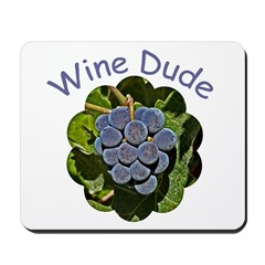 Wine Dude Grapes -  Mousepad