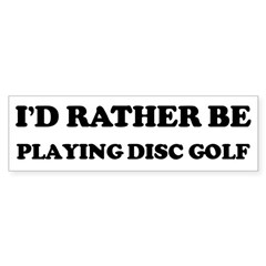 Rather be Playing Disc Golf Sticker (Bumper)