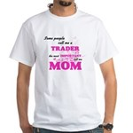 Some call me a Trader, the most important T-Shirt
