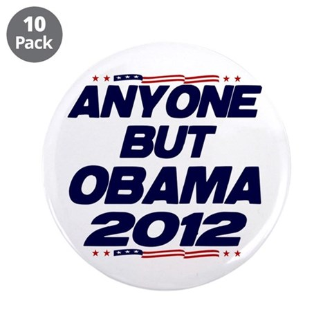 Anyone But Obama 3.5quot; Button 10 pack Political 3.5 Button 10 pack by CafePress