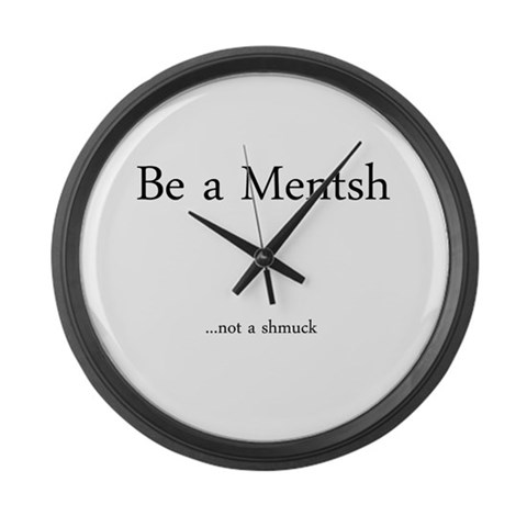 Be a Mentsh  Humor Large Wall Clock by CafePress
