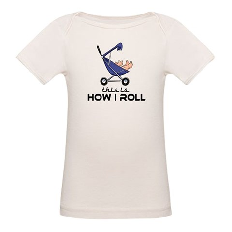How I Roll  Funny Organic Baby T-Shirt by CafePress
