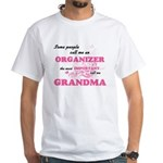 Some call me an Organizer, the most import T-Shirt