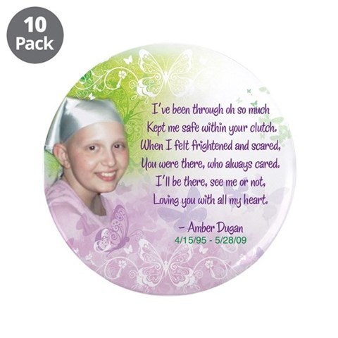 Amber's Poem 3.5quot; Button 10 pack Cancer 3.5 Button 10 pack by CafePress
