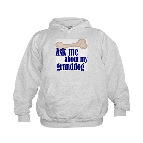 Ask about my granddog  Funny Kids Hoodie by CafePress