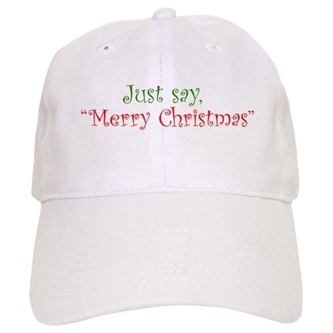 Just say Merry Christmas Christmas Cap by CafePress