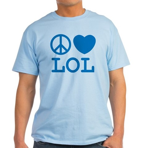 Peace, Love, amp; LOL Tee Men's Light Colors Music Light T-Shirt by CafePress