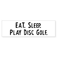 Eat, Sleep, Play Disc Golf Sticker (Bumper)