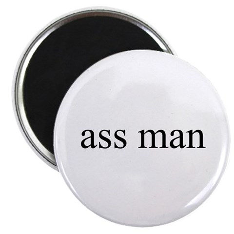 Ass man  Adult humor 2.25 Magnet 100 pack by CafePress