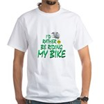 Rather Be Riding White T-Shirt