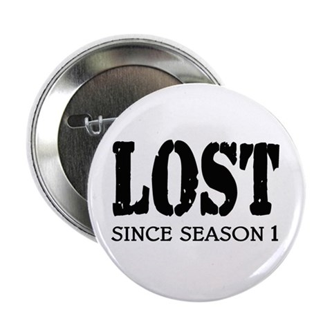 'LOST'  Funny 2.25 Button by CafePress