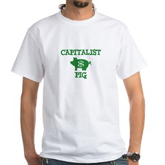 EVIL CAPITALIST PIGS! White T-Shirt