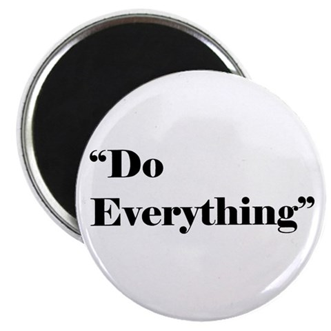 2.25 Do Everything Magnet 10 pack  2.25 Magnet 10 pack by CafePress