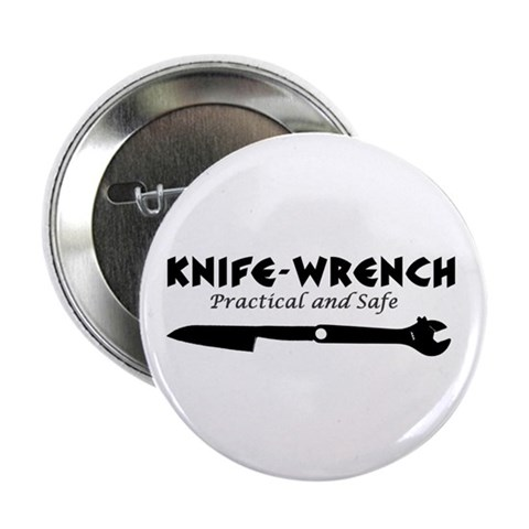 'Knife-Wrench'  Funny 2.25 Button by CafePress