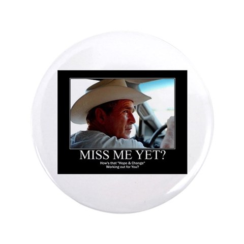 George W Bush Miss me Yet  Cowboy 3.5 Button 100 pack by CafePress
