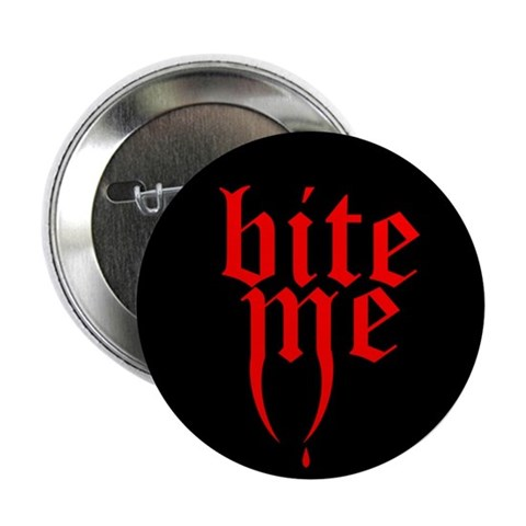'Bite Me' 2.25quot; Button Vampire 2.25 Button by CafePress